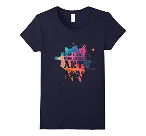 Womens Just A Girl Who Loves Art T-Shirt - Artist Tee Small ()