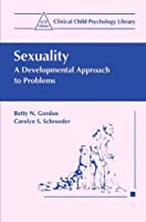 Sexuality: A Developmental Approach to Problems (Clinical Child Psychology Library)