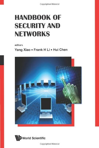 Handbook of Security and Networks by Frank H. Li , Hui Chen , Yang Xiao, Publisher : World Scientific Publishing Company