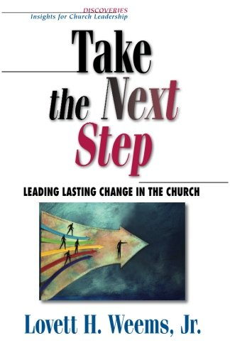 Follow on with the Next Step: Leading Lasting Change in the Church (Discoveries : Insights for Church Leadership)