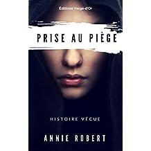 Prise au piège: Histoire vécue (French Edition)