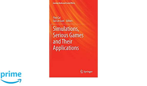Simulations, Serious Games and Their Applications
