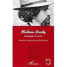 Mathew brady photographe de lincoln