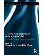 Teaching Young Learners in a Superdiverse World: Multimodal Approaches and Perspectives