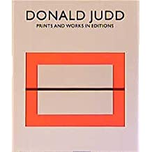 Donald Judd, Prints and Works in Editions: A Catalogue Raisonne