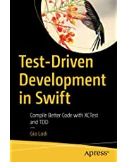Test-Driven Development in Swift: Compile Better Code with XCTest and TDD