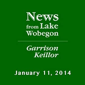 The News from Lake Wobegon from A Prairie Home Companion, January 11, 2014 Radio/TV Program