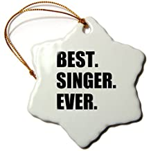 3dRose Best Singer Ever, Fun Gift for Singing Appreciation, Black Text-Snowflake Ornament, Porcelain, 3-Inch (orn_185016_1)