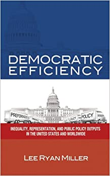 Book Democratic Efficiency: Inequality, Representation, and Public Policy Outputs in the United States and Worldwide