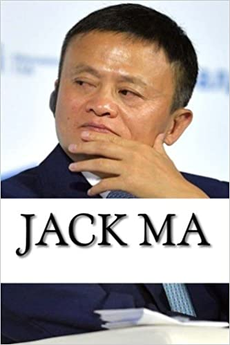 Buy Jack Ma A Biography Of The Alibaba Billionaire Book Online At