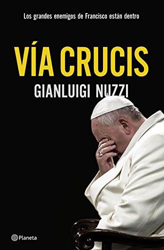 Vía Crucis. Los enemigos del Papa Francisco (Spanish Edition)
