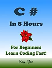 "This is a zero-risk investment, If you are not satisfied with the eBook, you can get a full refund within 7 days! About This BookThis Book Absolutely for Beginners:""C# in 8 Hours"" covers all essential C# knowledge. You can learn complete prim..."