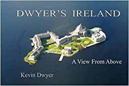 Dwyer's Ireland: A View From Above