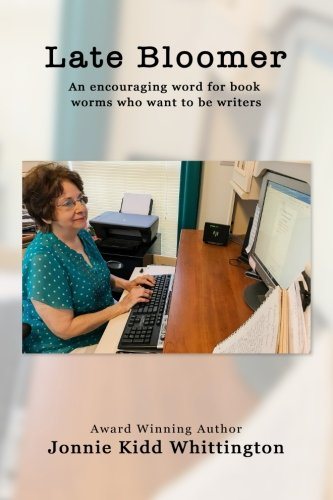 Late Bloomer: An encouraging word for wanna-be writers