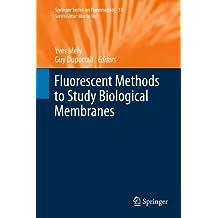 Fluorescent Methods to Study Biological Membranes (Springer Series on Fluorescence)