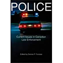 [(Police: Current Issues in Canadian Law Enforcement )] [Author: Dennis P. Forcese] [Jul-2002]