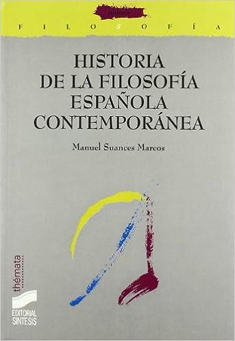 Historia de la filosofía española contemporánea: 31 Filosofía. Thémata: Amazon.es: Suances Marcos, Manuel: Libros