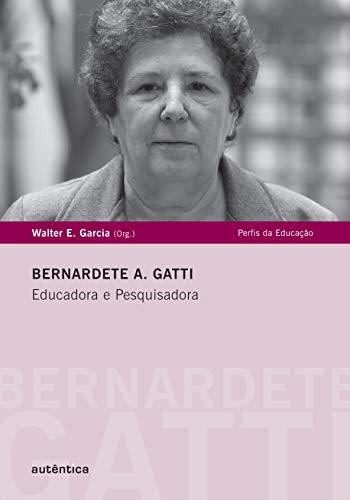 Bernardete A. Gatti - Educadora e Pesquisadora