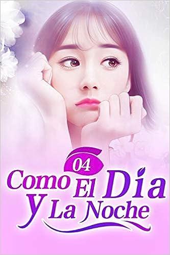 Como El Día y La Noche 4: Vestido de Novia (Spanish Edition ...