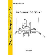 Bon ou mauvais cholestérol ? (Docteur, dites-moi tout ! t. 9) (French Edition)