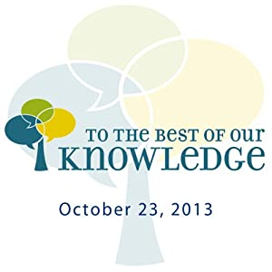 To the Best of Our Knowledge: Great Novelists Radio/TV Program