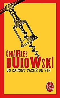 Un carnet taché de vin par Bukowski