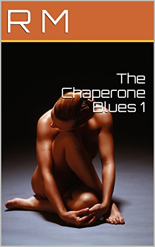 The Chaperone Blues 1