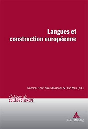 Langues et construction européenne (Cahiers du Collège d'Europe / College of Europe Studies) (English and French Edition) by P.I.E-Peter Lang S.A., Éditions Scientifiques Internationales