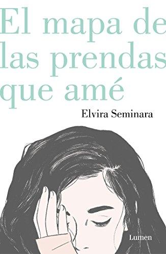 El mapa de las prendas que amé (NARRATIVA) por Elvira Seminara,Ana Ciurans Ferrandiz;