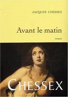 Avant le matin : roman, Chessex, Jacques (1934-2009)