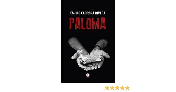Amazon.com: Paloma (Spanish Edition) eBook: Emilio Carrera Rivera: Kindle Store