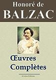 Honoré de Balzac : Oeuvres complètes et annexes - 115 titres La Comédie humaine (Nouvelle édition enrichie)  - Arvensa Editions (French Edition)