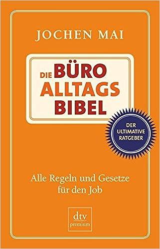 Cover des Buchs: Die Büro-Alltags-Bibel: Alle Regeln und Gesetze für den Job