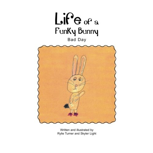 Read Online Life of a Funky Bunny: Bad Day PDF