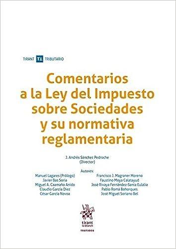 Comentarios a la Ley del Impuesto sobre Sociedades y su normativa reglamentaria Tratados Tirant Tributario: Amazon.es: José Miguel Soriano Bel: Libros
