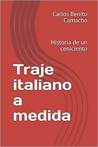 Traje italiano a medida: Historia de un ceniciento (Spanish ...