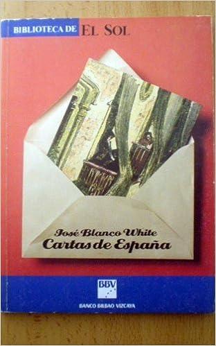 Cartas de España: Amazon.es: Blanco White,: Libros