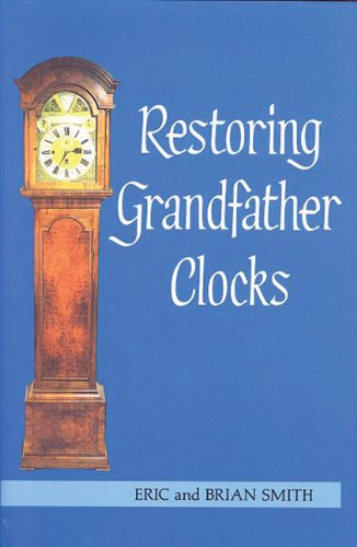 Restoring Grandfather Clocks