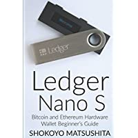 Ledger Nano S: Bitcoin and Ethereum Hardware Wallet Beginner's Guide (Cryptocurrency, Crypto)
