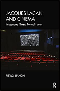 Book Jacques Lacan and Cinema: Imaginary, Gaze, Formalisation