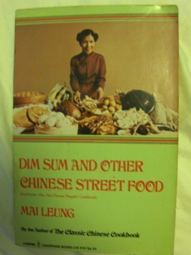 Dim Sum and Other Chinese Street Foods (Harper Colophon Books)