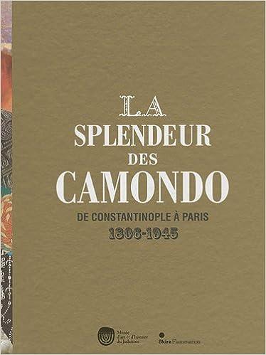 Livre gratuits La splendeur des Camondo : De Constantinople à Paris 1806-1945 pdf