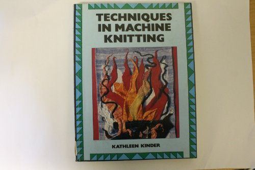 Techniques in Machine Knitting (New Needlecraft Paperback)
