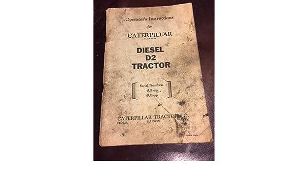 Caterpillar Diesel D2 Tractor - Operator's Manual - Serial