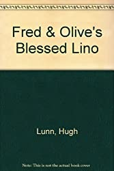 Fred & Olive's Blessed Lino