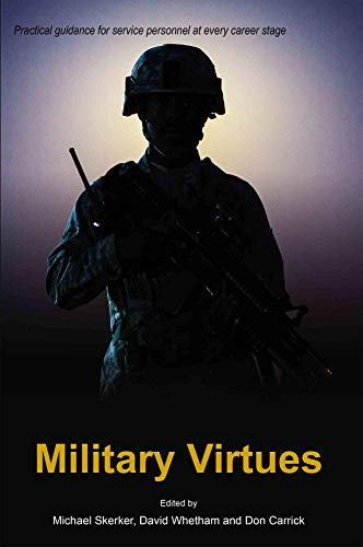 Military Virtues (Issues in Military Ethics Book 1) (Deakins Dr)