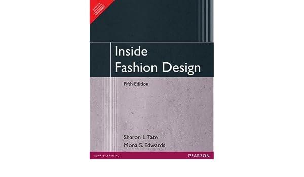 Inside Fashion Design International Edition By Sharon L Tate Author Mona S Edwards Author Amazon Com Books