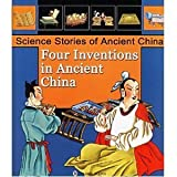 img - for Four Inventions in Ancient China by Adapted by zhu kang Illustrated by hong tao feng cong ying (2005-01-07) book / textbook / text book