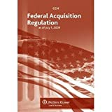 Federal Acquisition Regulation : As of July 1 2008, CCH Editors, 0808017276