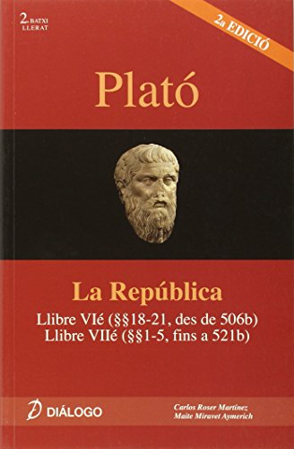 Plató, La República: llibre VI (18-21 des de 506b) : llibre VII (1-5 fins a 521b) - 9788496976405